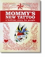 Mommy�s New Tattoo: A Bedtime Story for People