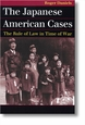The Japanese American Cases-The Rule of Law in Time of War