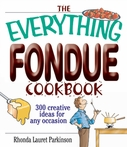 Everything Fondue Cookbook