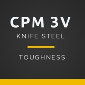 All About CPM 3V Steel for Knife Blades