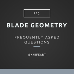 The Blade Geometry FAQ