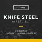 Ultimate Knife Steel Interview with Jim Beckman