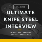 'Ultimate Knife Steel Interview' with Jim Beckman of Crucible Industries