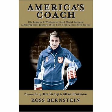 America's Coach: Life Lessons & Wisdom for Gold Medal Success; A Biographical Journey of the Late Hockey Icon Herb Brook