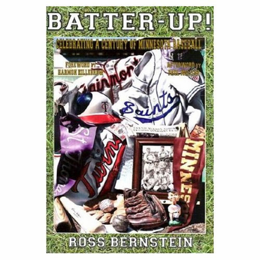 Batter-Up!: Celebrating a Century of Minnesota Baseball