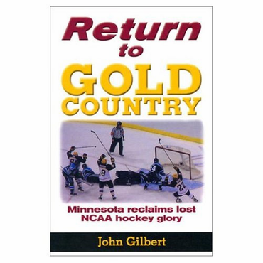 Return to Gold Country: Minnesota Reclaims Lost NCAA Hockey Glory Hockey Book