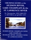 Cruising Guide to the Hudson River, Lake Champlain, & the St. Lawrence River - 8th Ed.