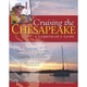 Cruising the Chesapeake: A Gunkholers Guide - 4th Ed