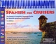 Spanish For Cruisers - 2nd Ed.