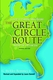 The Great Circle Route - 2nd Ed.