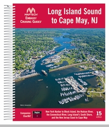 Maptech Embassy Guide The Long Island Sound to Cape May, NJ - 15th Ed.