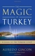 The Magic of Turkey