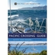 The Pacific Crossing Guide - 3rd Ed.
