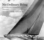 No Ordinary Being - W. Starling Burgess