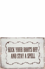 "Kender West ""Kick Off Your Boots and Stay a Spell"" Rustic Wooden Wall Sign - White/Brown"