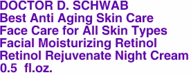 DOCTOR D. SCHWAB Best Anti Aging Skin Care Face Care for All Skin Types Facial Moisturizing Retinol Retinol Rejuvenate Night Cream 0.5  fl.oz.