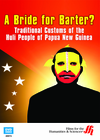 A Bride for Barter? Traditional Customs of the Huli People of Papua New Guinea (Enhanced DVD)