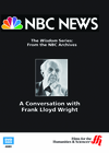 A Conversation with Frank Lloyd Wright�From NBC's Wisdom Series  (Enhanced DVD)