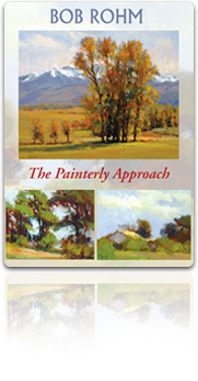 Bob Rohm's The Painterly Approach - 2 DVD set (Oil painting) - Click to enlarge