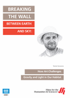 Breaking the Wall Between Earth and Sky: How Art Challenges Gravity and Light in Our Habitat  (Enhanced DVD)