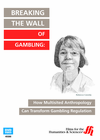 Breaking the Wall of Gambling: How Multisited Anthropology Can Transform Gambling Regulation (Enhanced DVD)