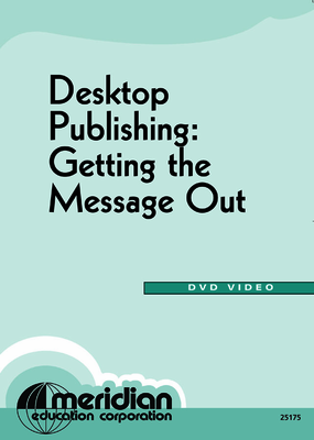 Desktop Publishing: Getting the Message Out  Video (VHS/DVD)