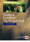 Gustave Courbet: The Place of Death-in French  Video (VHS/DVD)