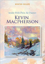 Inside With Plein Air Painter: KEVIN MACPHERSON - DVD (4 hours) - Click to enlarge