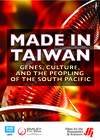 Made in Taiwan: Genes, Culture, and the Peopling of the South Pacific (Enhanced DVD)