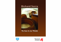Richard Serra: To See Is to Think (Enhanced DVD)