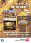 Scene Changes: A Voyage through the Landscape of Italian Opera�The Italian Opera House Trilogy ( Enhanced DVD)