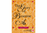 The Glory of Byzantine Art Video (DVD)