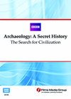 The Search for Civilization: Archaeology--A Secret History (Enhanced DVD)