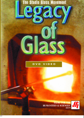 The Studio Glass Movement: Legacy of Glass Video (DVD)