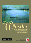 Whistler: An American in Europe Video (VHS/DVD)