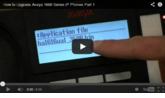 Avaya 1600 Series IP Phone Upgrade Videos