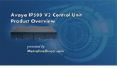 Avaya IP500 V2 Control Unit: Video Product Overview