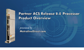 Partner ACS R8.0 Processor: Video Product Overview
