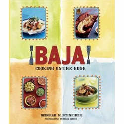 ¡Baja! Cooking on the Edge by Deborah Schneider