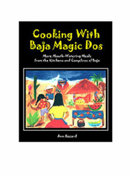 Cooking with Baja Magic Dos by Ann Hazard