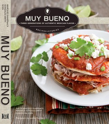 Muy Bueno Cookbook - Three Generations of Authentic Mexican Flavor