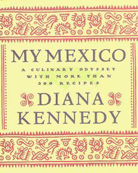My Mexico by Diana Kennedy