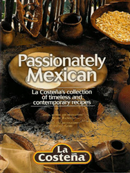 Passionately Mexican  -  La Costena's collection of recipes by Maru Rangel