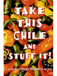 Take This Chile and Stuff It! by Karen Graber