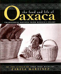 The Food and Life of Oaxaca by Zarela Martinez