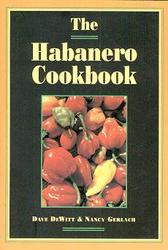 The Habanero Cookbook by Dave DeWitt and Nancy Gerlach
