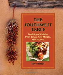 The Southwest Table Traditional Cuisine from Texas, NM & AZ