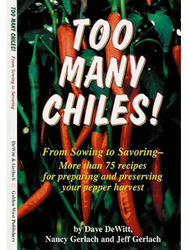 Too Many Chiles! by Dave deWit, Nancy Gerlach and Jeff Gerlach