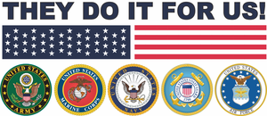 "They Do It For Us ""Die Cut"" Vinyl Patriotic Sticker  Decal Strip"