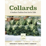 Collards: A Southern Traditiona from Seed to Table